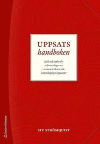 bokomslag Uppsatshandboken - Råd och regler för utformningen av examensarbeten och vetenskapliga uppsatser