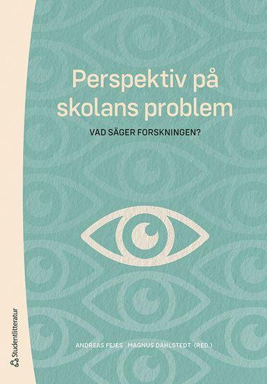 bokomslag Perspektiv på skolans problem - vad säger forskningen?