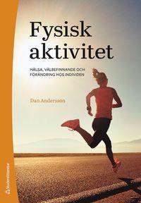 bokomslag Fysisk aktivitet : hälsa, välbefinnande och förändring hos individen