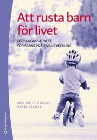 bokomslag Att rusta barn för livet : förskolans arbete för barns positiva utveckling