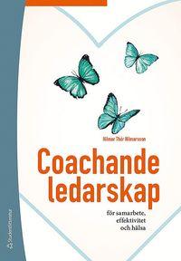bokomslag Coachande ledarskap : för samarbete, effektivitet och hälsa