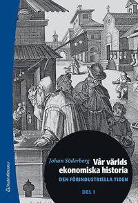 bokomslag Vår världs ekonomiska historia. D. 1, Den förindustriella tiden