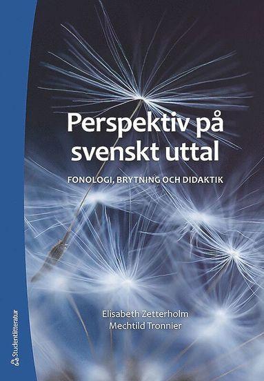 bokomslag Perspektiv på svenskt uttal - Fonologi, brytning och didaktik