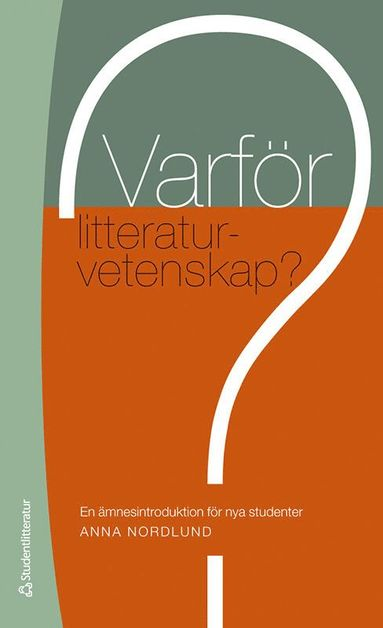 bokomslag Varför litteraturvetenskap? - En ämnesintroduktion för nya studenter