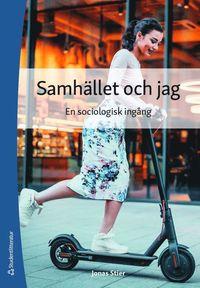 bokomslag Samhället och jag : en sociologisk ingång