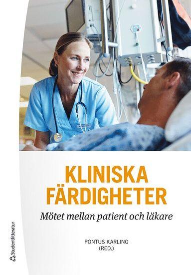 bokomslag Kliniska färdigheter : mötet mellan patient och läkare