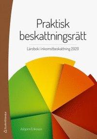 bokomslag Praktisk beskattningsrätt : lärobok i inkomst- och förmögenhetsbeskattning