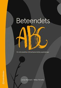 bokomslag Beteendets ABC : en introduktion till behavioristisk psykoterapi