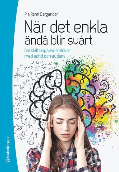 bokomslag När det enkla ändå blir svårt : särskilt begåvade elever med adhd och autism