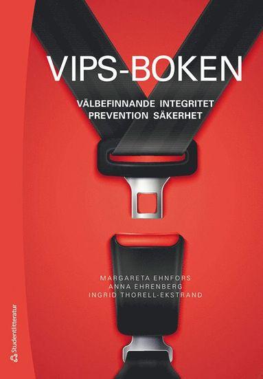 bokomslag VIPS-boken - Välbefinnande, integritet, prevention, säkerhet