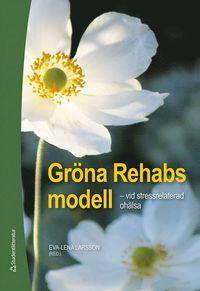 bokomslag Gröna Rehabs modell - - vid stressrelaterad ohälsa