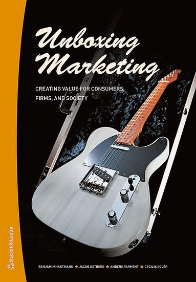 bokomslag Unboxing marketing : creating value for consumers, firms, and society