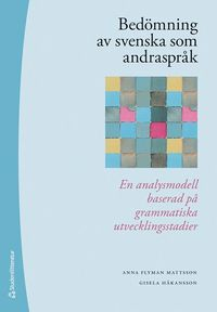 bokomslag Bedömning av svenska som andraspråk : en analysmodell baserad på grammatiska utvecklingsstadier