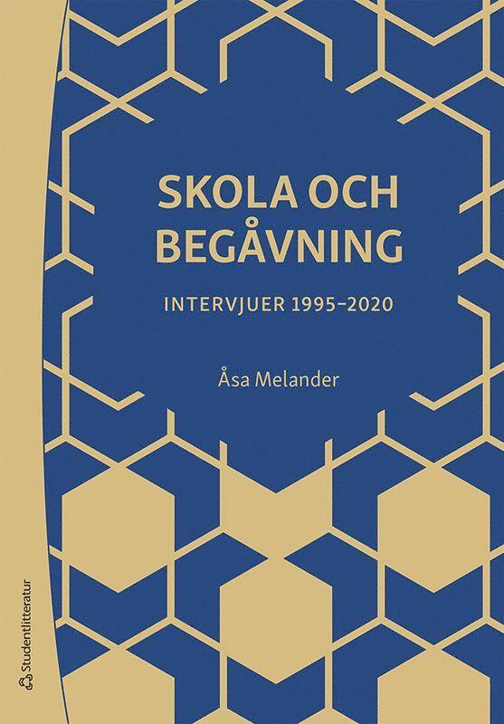 Skola och begåvning : intervjuer 1995-2020 1