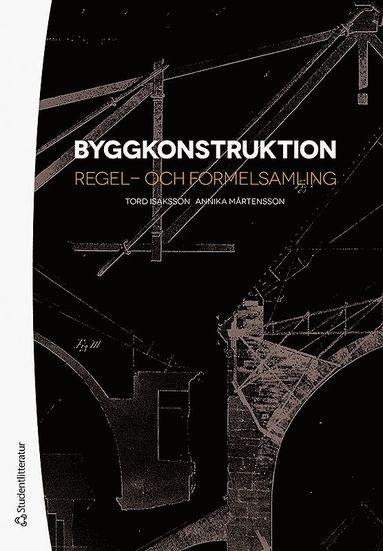 bokomslag Byggkonstruktion : regel- och formelsamling
