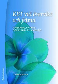 bokomslag KBT vid övervikt och fetma : forskning, evidens och klinisk tillämpning