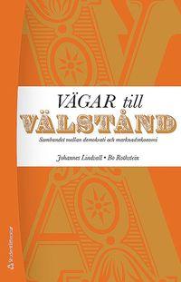 bokomslag Vägar till välstånd - Sambandet mellan demokrati och marknadsekonomi