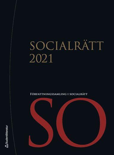 bokomslag Socialrätt 2021 : författningssamling för socialt arbete