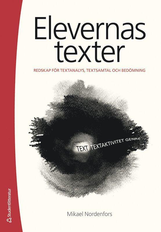 Elevernas texter : redskap för textanalys, textsamtal och bedömning 1