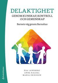 bokomslag Delaktighet genom kunskap, kontroll och gemenskap - Barnets väg genom Barnahus