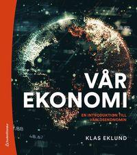 bokomslag Vår ekonomi - En introduktion till världsekonomin