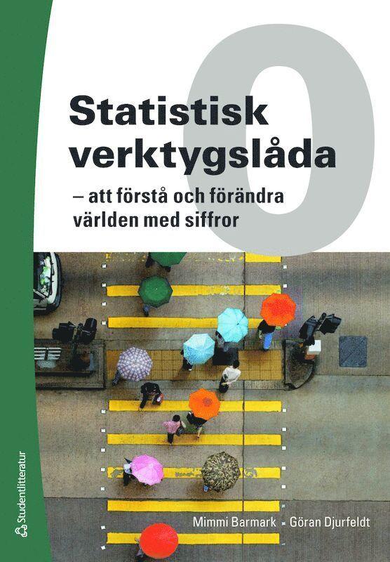 Statistisk verktygslåda 0 : att förstå och förändra världen med siffror 1