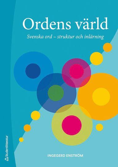 bokomslag Ordens värld : svenska ord - struktur och inlärning