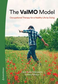 bokomslag The ValMO Model - Occupational Therapy for a Healthy Life by Doing
