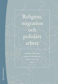 bokomslag Religion, migration och polisiärt arbete