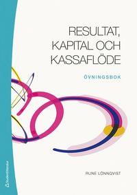 bokomslag Resultat, kapital och kassaflöde - övningsbok