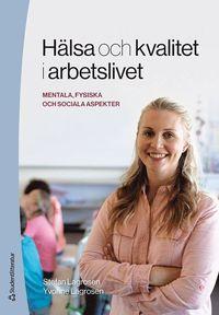 bokomslag Hälsa och kvalitet i arbetslivet - - mentala, fysiska och sociala aspekter