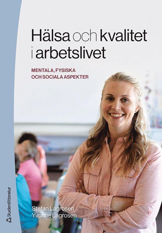 Hälsa och kvalitet i arbetslivet - - mentala, fysiska och sociala aspekter 1
