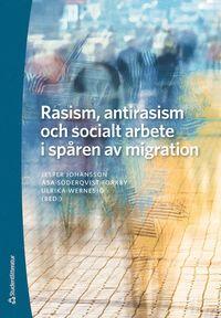 bokomslag Rasism, antirasism och socialt arbete i spåren av migration