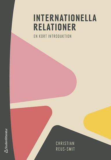 bokomslag Internationella relationer - - en kort introduktion