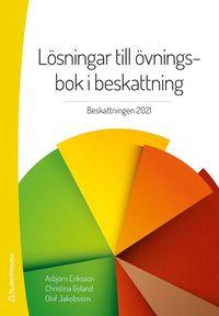 bokomslag Lösningar till övningsbok i beskattning : beskattningen 2021