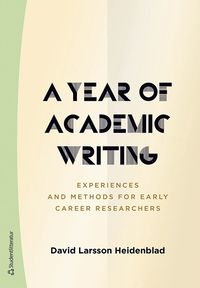 bokomslag A Year of Academic Writing - Experiences and Methods for Early Career Researchers