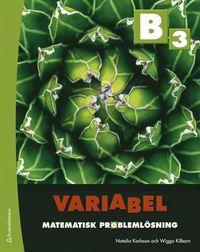 bokomslag Variabel B3 - Digitalt + Tryckt - Matematisk problemlösning