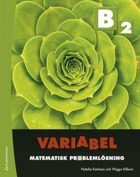 bokomslag Variabel B2 - Digitalt + Tryckt - Matematisk problemlösning