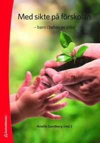 bokomslag Med sikte på förskolan : barn i behov av stöd