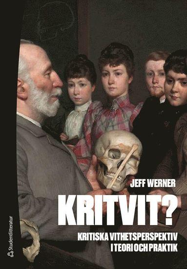bokomslag Kritvit? - Kritiska vithetsperspektiv i teori och praktik