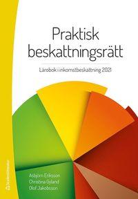 bokomslag Praktisk beskattningsrätt : lärobok i inkomstbeskattning 2021