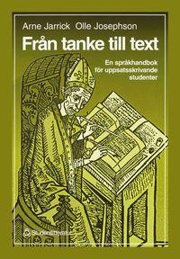 bokomslag Från tanke till text - En språkhandbok för uppsatsskrivande studenter