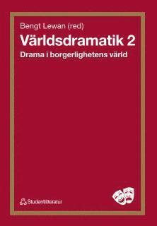 bokomslag Världsdramatik 2 - Drama i borgerlighetens värld