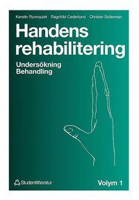 bokomslag Handens rehabilitering - Volym 1 Undersökning Behandling