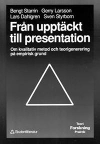 bokomslag Från upptäckt till presentation : Om kvalitativ metod och teorigenerering på empirisk grund