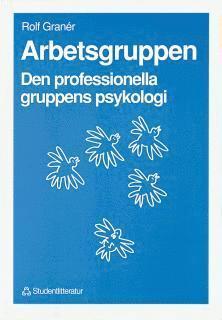 bokomslag Arbetsgruppen - Den professionella gruppens psykologi