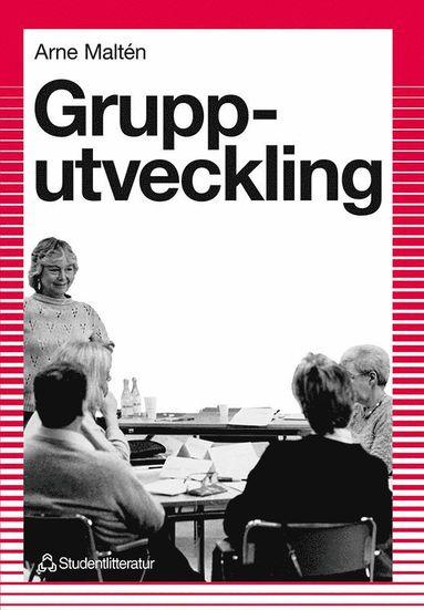 bokomslag Grupputveckling - inom skola och andra arbetsplatser