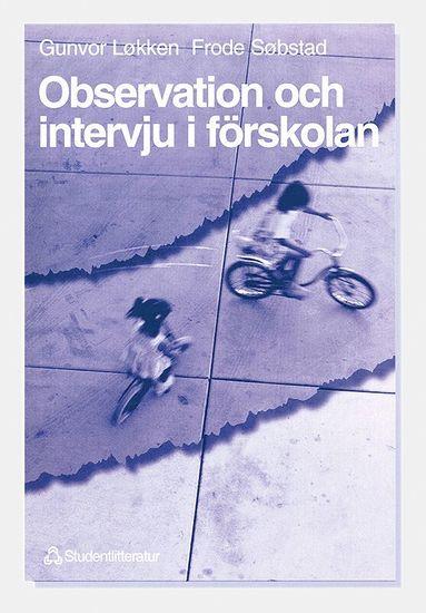 bokomslag Observation och intervju i förskolan