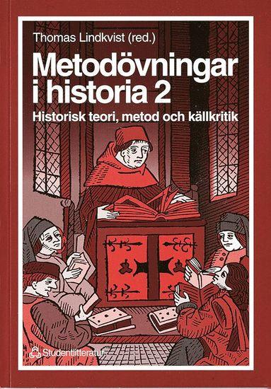 bokomslag Metodövningar i historia 2 - Historisk teori, metod och källkritik