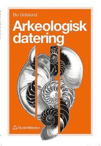 bokomslag Arkeologisk datering